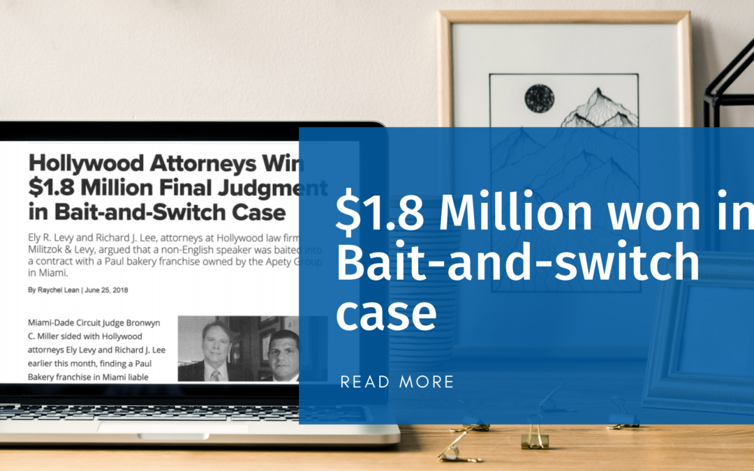 Hollywood Attorneys Win $1.8 Million Final Judgment in Bait-and-Switch Case