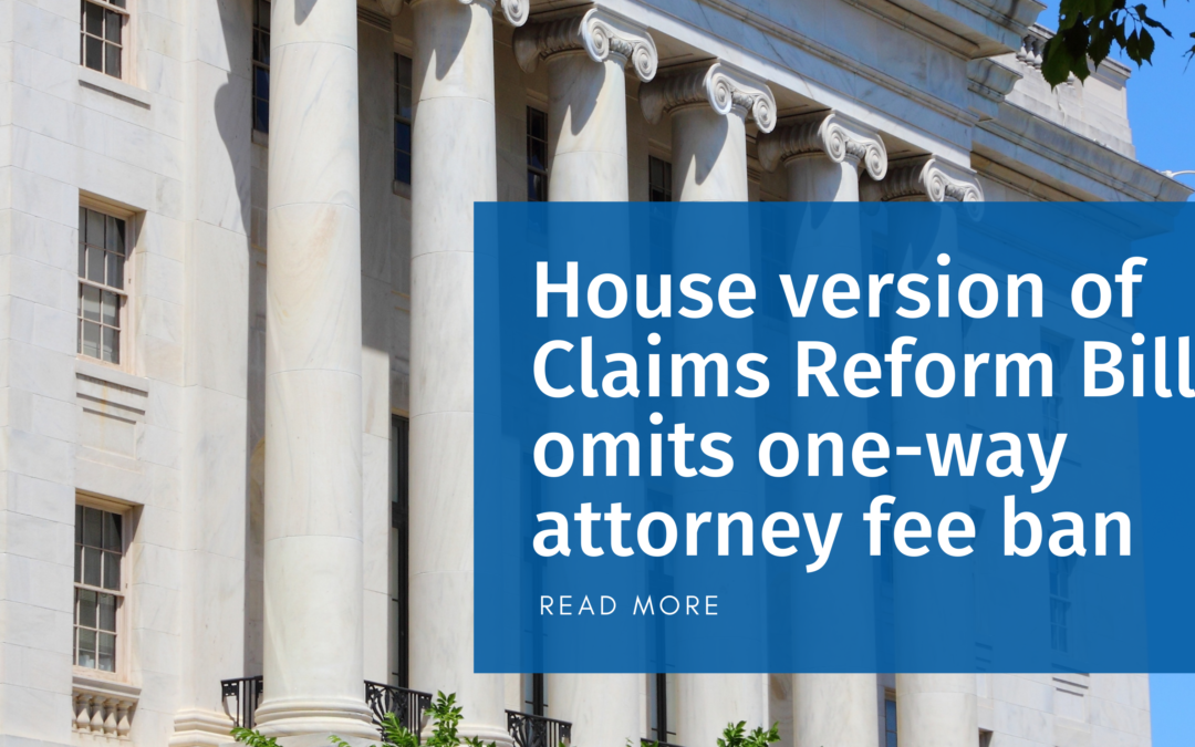 House version of claims reform bill omits one-way attorney fee ban